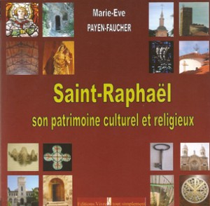 Saint-Raphael, son patrimoine culturel et religieux - Marie-Eve Payen-Faucher