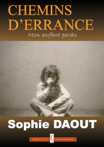 Chemins d'errance, Mon enfant perdu - Sophie Daoût