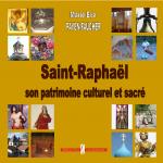 Saint-Raphael, son patrimoine culturel et sacré - Marie-Eve Payen-Faucher