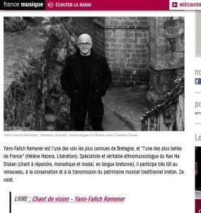 France Musique. Les 11 et 12 février 2014, Marcel Quillévére consacrait deux émissions à Yann-Fanch Kemener. Le 2e volet s'appuyait largement sur son livre Chant de vision.