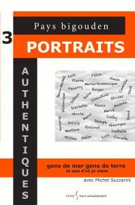 Portraits de 34 habitants du pays bigouden relayés par la plume de Michel Suzzarini.